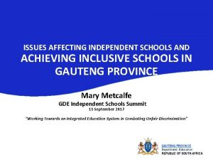 ISSUES AFFECTING INDEPENDENT SCHOOLS AND ACHIEVING INCLUSIVE SCHOOLS
