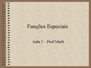 Funes Especiais Aula 3 Prof Marli Funo Constante