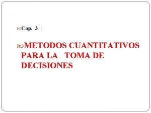 Cap 3 METODOS CUANTITATIVOS PARA LA TOMA DE