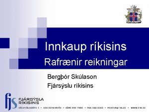 Innkaup rkisins Rafrnir reikningar Bergr Sklason Fjrsslu rkisins