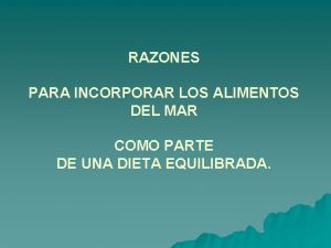 RAZONES PARA INCORPORAR LOS ALIMENTOS DEL MAR COMO