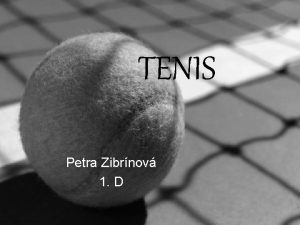 TENIS Petra Zibrnov 1 D vod Tenis m