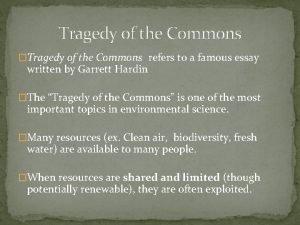Tragedy of the Commons Tragedy of the Commons