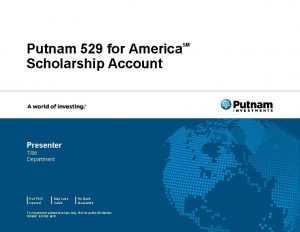 Putnam 529 for America Scholarship Account Presenter Title