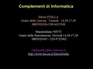 Complementi di Informatica Ettore STELLA Orario delle Lezioni