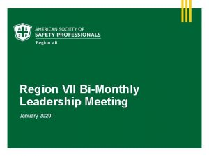 Region VII BiMonthly Leadership Meeting January 2020 Agenda