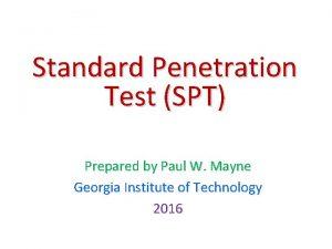 Standard Penetration Test SPT Prepared by Paul W