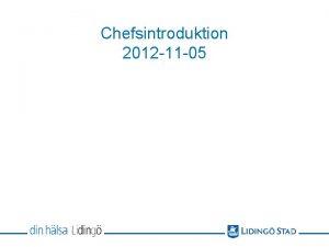 Chefsintroduktion 2012 11 05 Program LAS MBL Samverkan