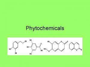 Phytochemicals What are phytochemicals Phytochemicals are nonnutritive plant