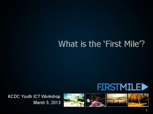 What is the First Mile KCDC Youth ICT