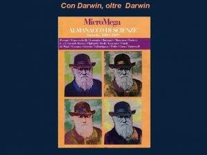 Con Darwin oltre Darwin Indice Epistemologia e scienze