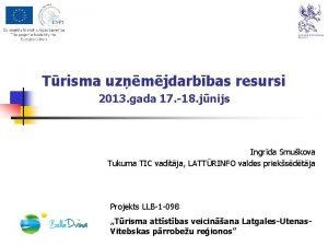 Trisma uzmjdarbbas resursi 2013 gada 17 18 jnijs