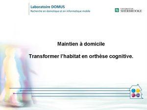 Maintien domicile Transformer lhabitat en orthse cognitive Plan