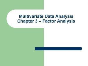 Multivariate Data Analysis Chapter 3 Factor Analysis Chapter