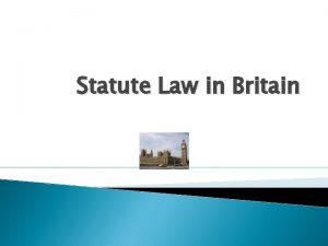 Statute Law in Britain Revision Which are sources