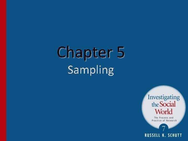 Chapter 5 Sampling Sampling n n n Sampling