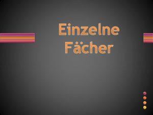 Einzelne Fcher DeutschEnglischFranzsisch Sehr gute bis befriedigende Leistungen