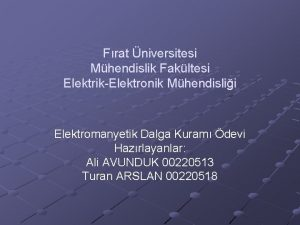 Frat niversitesi Mhendislik Fakltesi ElektrikElektronik Mhendislii Elektromanyetik Dalga