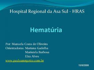 Hospital Regional da Asa Sul HRAS Hematria Por