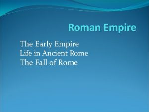 Roman Empire The Early Empire Life in Ancient