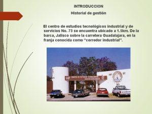 INTRODUCCION Historial de gestin El centro de estudios