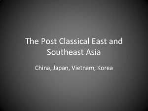 The Post Classical East and Southeast Asia China