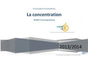 Circonscription TourcoingRoncq La concentration RASED TourcoingRoncq 20132014 Circonscription