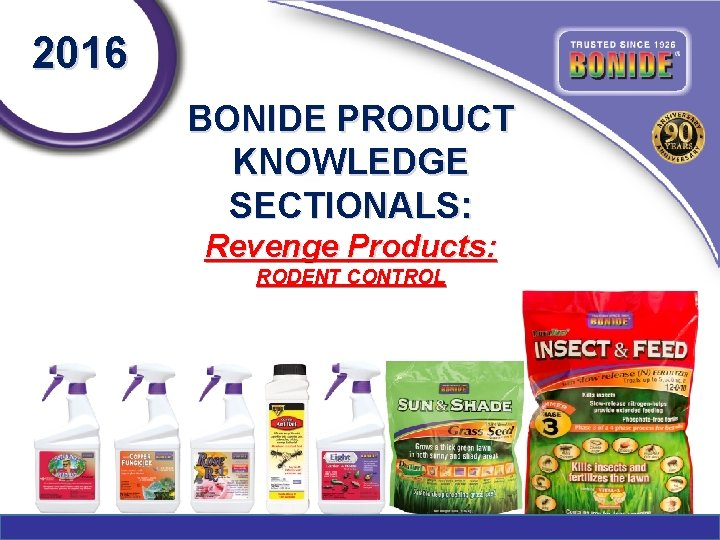 2016 BONIDE PRODUCT KNOWLEDGE SECTIONALS Revenge Products RODENT