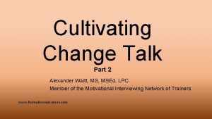 Cultivating Change Talk Part 2 Alexander Waitt MSEd
