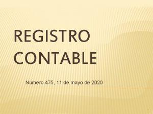 REGISTRO CONTABLE Nmero 475 11 de mayo de