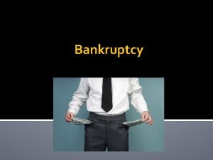 Bankruptcy Automatic Stay Once bankruptcy petition filed creditor