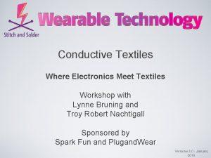 Conductive Textiles Where Electronics Meet Textiles Workshop with