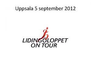 Uppsala 5 september 2012 Trning infr Lidingloppet personliga