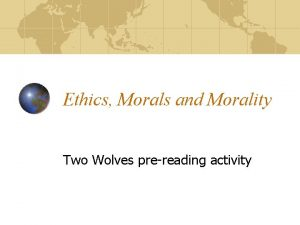 Ethics Morals and Morality Two Wolves prereading activity