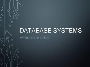 DATABASE SYSTEMS KWANKAMON DITTAKAN 140 250 976 250