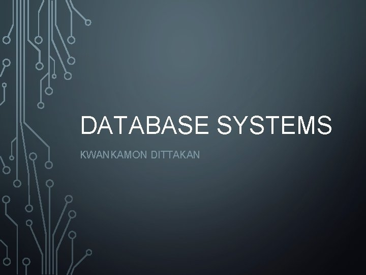 DATABASE SYSTEMS KWANKAMON DITTAKAN 140 250 976 250