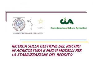 RICERCA SULLA GESTIONE DEL RISCHIO IN AGRICOLTURA E