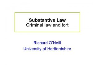 Substantive Law Criminal law and tort Richard ONeill