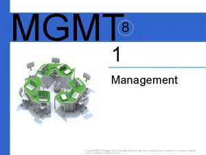 MGMT 8 1 Management Copyright 2016 Cengage Learning