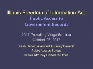 Illinois Freedom of Information Act Illinois Freedom of