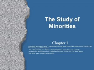 The Study of Minorities Chapter 1 Copyright Allyn