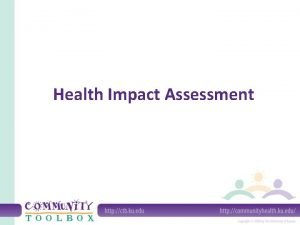 Health Impact Assessment What is a Health Impact