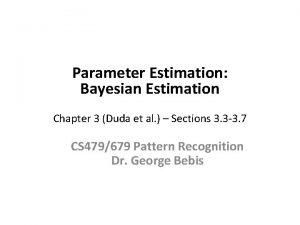 Parameter Estimation Bayesian Estimation Chapter 3 Duda et