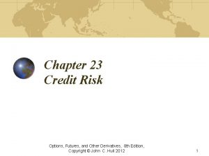 Chapter 23 Credit Risk Options Futures and Other