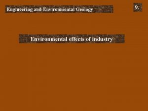 Engineering and Environmental Geology Environmental effects of industry