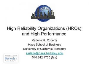 High Reliability Organizations HROs and High Performance Karlene