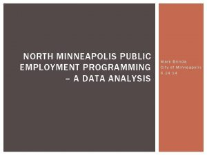 NORTH MINNEAPOLIS PUBLIC EMPLOYMENT PROGRAMMING A DATA ANALYSIS
