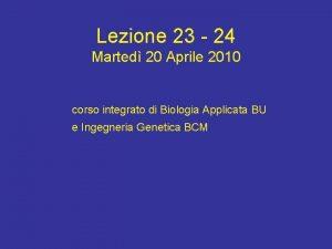 Lezione 23 24 Marted 20 Aprile 2010 corso