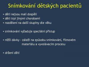 Snmkovn dtskch pacient dti nejsou mal dospl dti