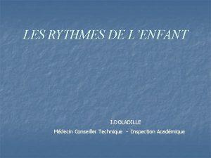 LES RYTHMES DE LENFANT I DOLADILLE Mdecin Conseiller